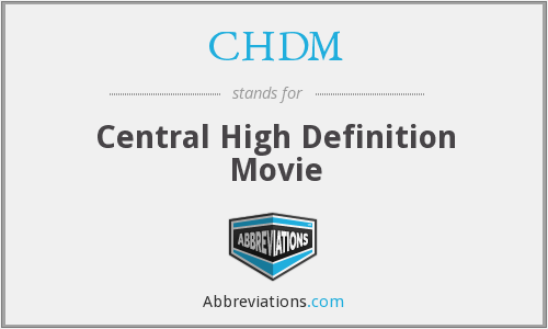 What does CHDM stand for?