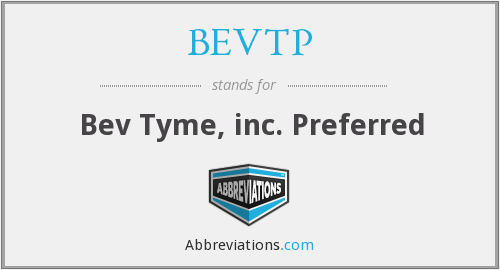 What does BEVTP stand for?