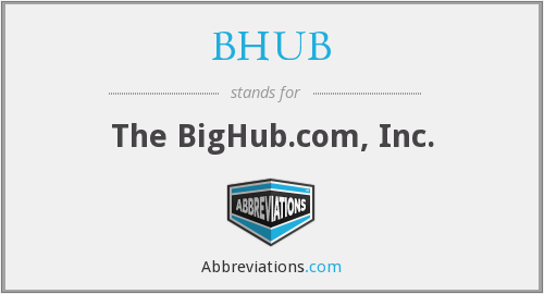 What does BHUB stand for?