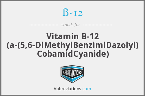 What does B-12 stand for?