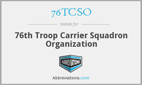 What does 76TCSO stand for?