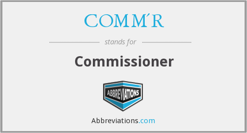 What does COMM'R stand for?