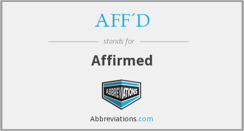 What does AFF'D stand for?