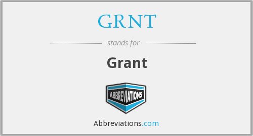 What does GRNT stand for?