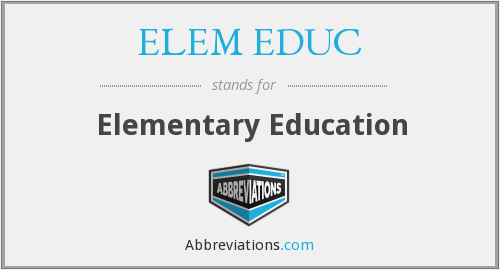 What does ELEM EDUC stand for?