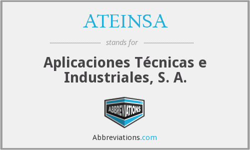 What does ATEINSA stand for?