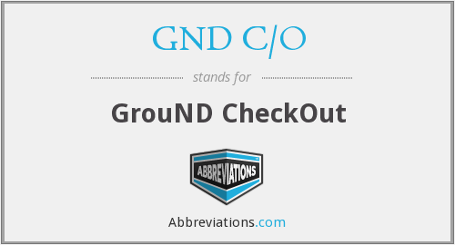 What does GND C/O stand for?
