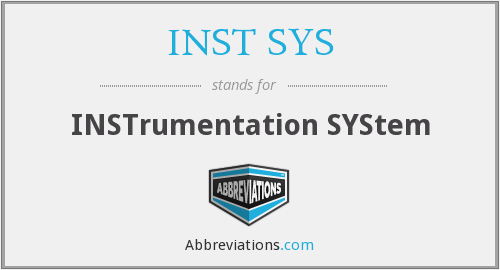 What does INST SYS stand for?