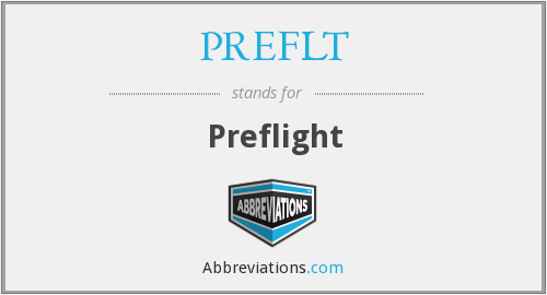 What does PREFLT stand for?