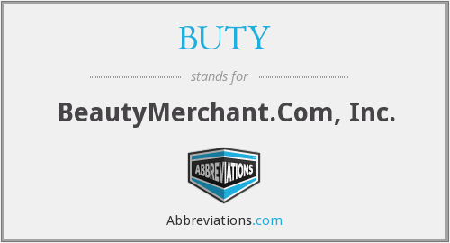 What does BUTY stand for?