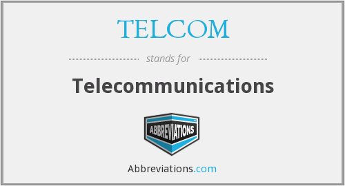 What does TELCOM stand for?
