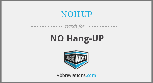 What does NOHUP stand for?