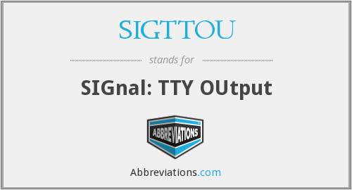 What does SIGTTOU stand for?