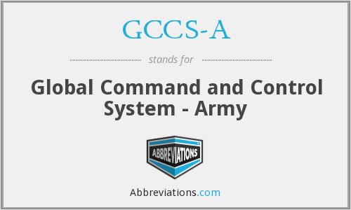 What does GCCS-A stand for?