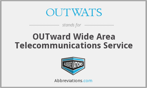 What does OUTWATS stand for?