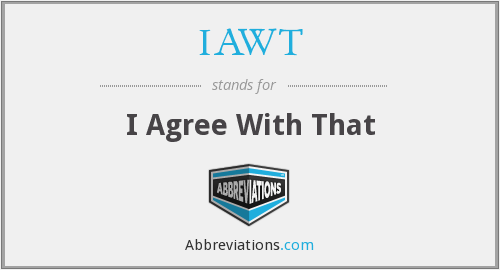 What does IAWT stand for?