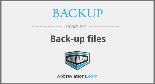What does BACKUP stand for?