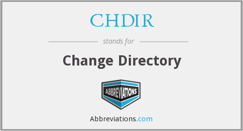 What does CHDIR stand for?