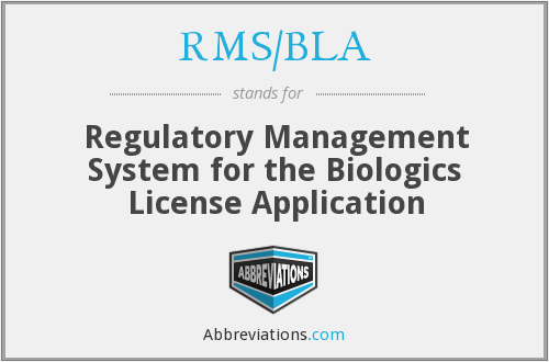 What does RMS/BLA stand for?