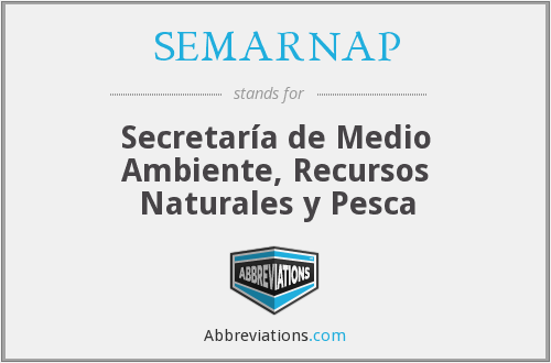 What does SEMARNAP stand for?