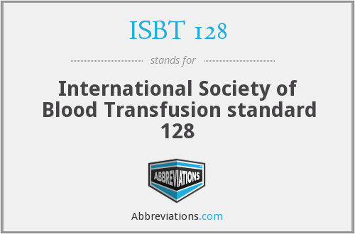 What does ISBT 128 stand for?