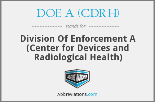 What does DOE A (CDRH) stand for?