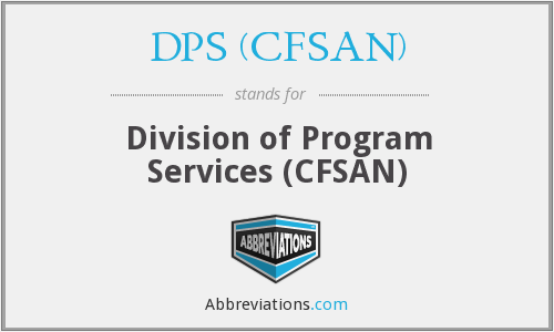 What does DPS (CFSAN) stand for?