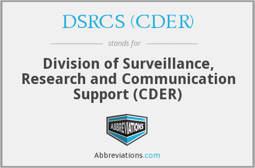 What does DSRCS (CDER) stand for?