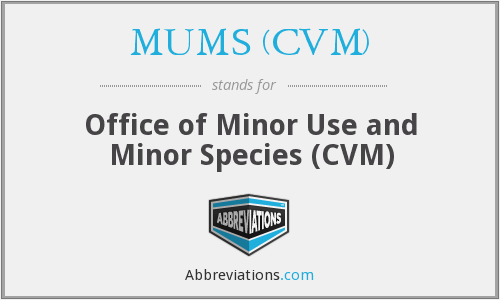 What does MUMS (CVM) stand for?