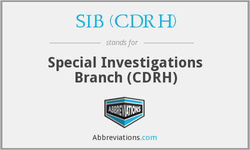 What does SIB (CDRH) stand for?
