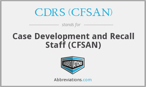 What does CDRS (CFSAN) stand for?
