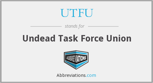 What does UTFU stand for?