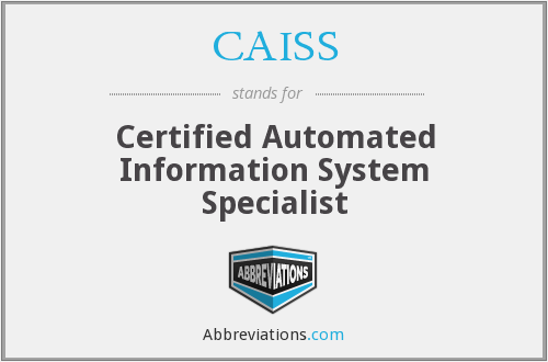 What does CAISS stand for?