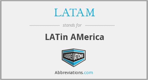 What does LATAM stand for?