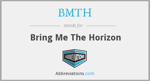 What does BMTH stand for?