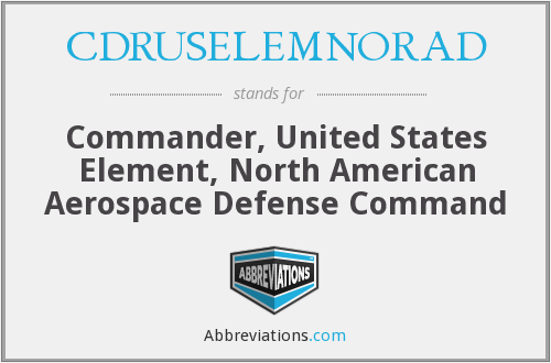 What does CDRUSELEMNORAD stand for?
