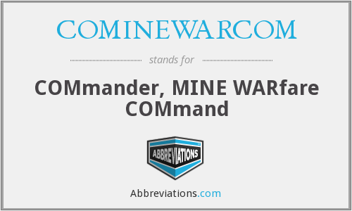 What does COMINEWARCOM stand for?