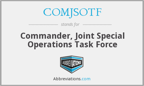 What does COMJSOTF stand for?