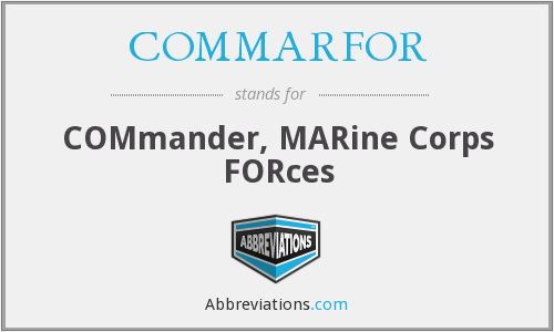 What does COMMARFOR stand for?