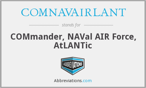What does COMNAVAIRLANT stand for?