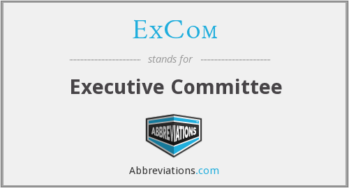 What does EXCOM stand for?