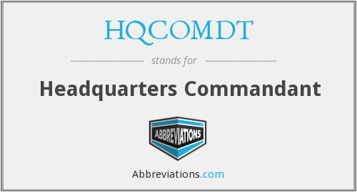 What does HQCOMDT stand for?