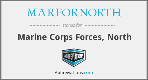 What does MARFORNORTH stand for?