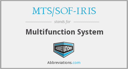 What does MTS/SOF-IRIS stand for?