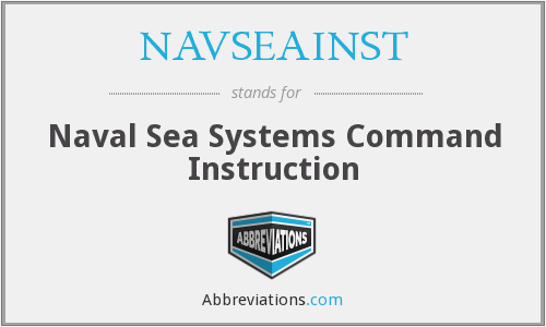 What does NAVSEAINST stand for?