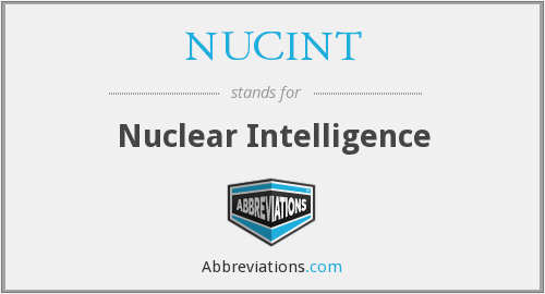 What does NUCINT stand for?