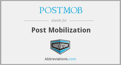 What does POSTMOB stand for?