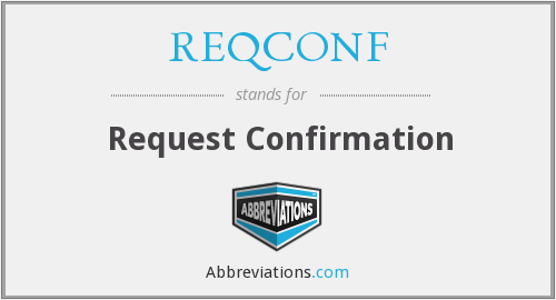 What does REQCONF stand for?
