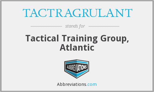 What does TACTRAGRULANT stand for?