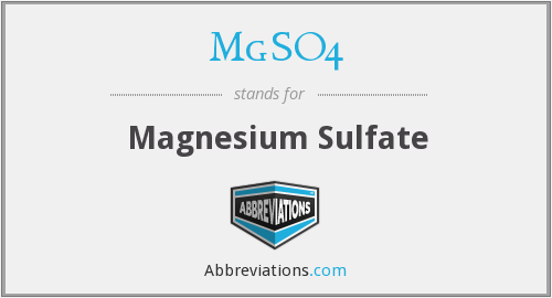 What does MGSO4 stand for?